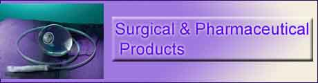 Surgical & Pharmaceutical Products